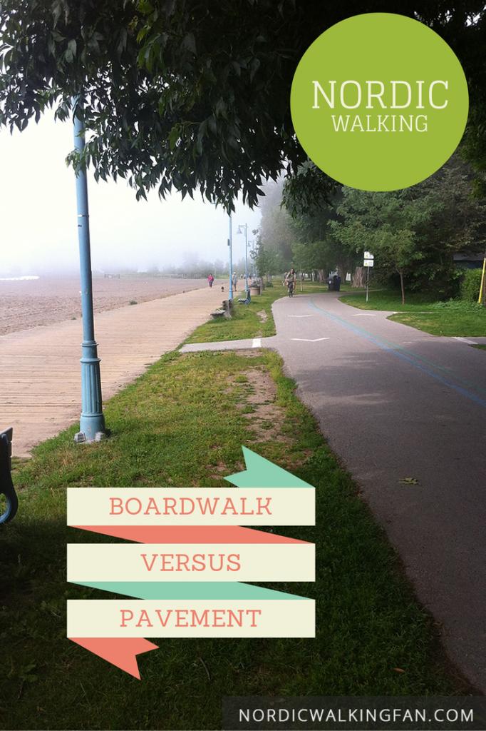 Nordic Walking: Boardwalk vs pavement
