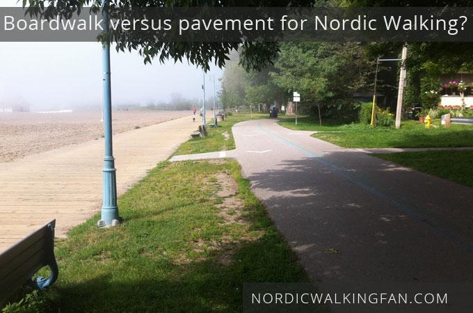 boardwalk-versus-pavement for Nordic Walking